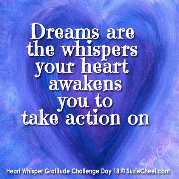 Heart Whisper Gratitude Challenge Day 18: Do You Pay Attention To Your Dreams?